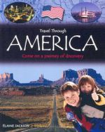 Travel Through America : Come on a journey of discovery - Elaine Jackson