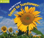 How Does it Grow? Seed to Sunflower - Ian Smith