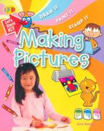 Making Pictures : Draw It, Paint It, Stamp It - Anne Rooney