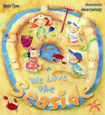 We Love the Seaside : QED Storytime S. - Kate Tym