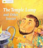 The Temple Lamp And Other Stories : Stories From Faiths : Judaism - Anita Ganeri