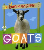 Goats : Down on the Farm - Sally Morgan