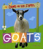 Goats : Down on the Farm - Sally Morgan