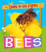 Bees : Down on the Farm - Sally Morgan