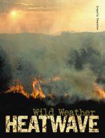 Heatwave : Wild Weather - Jenny Vaughan