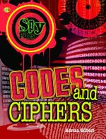 Codes and Ciphers : Spy Files - Adrian Gilbert