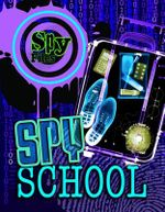 Spy School : Spy Files - Adrian D. Gilbert