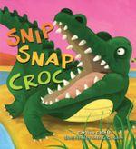Snip Snap Croc : Storytime - Caroline Castle