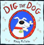 Dig the Dog - Alison Maloney