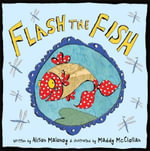Flash the Fish : For the Mum Who's Best at Everything - Alison Maloney
