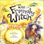 The Friendly Witch : Little Bee Picture Story Ser. - Rachel Elliot