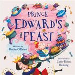 Prince Edward's Feast - Robin O'Brien