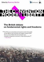 The Convention on Modern Liberty : The British Debate on Fundamental Rights and Freedoms