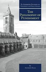 The Philosophy of Punishment - Anthony Ellis