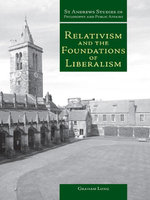 Relativism and the Foundations of Liberalism - Graham Long