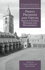 Profit, Prudence and Virtue : Essays in Ethics, Business and Management - Samuel Gregg