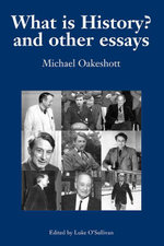 What Is History? : and Other Essays - Michael Oakeshott