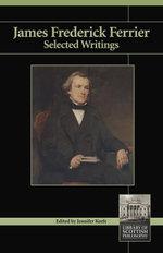 James Frederick Ferrier : Selected Writings - Jennifer Keefe