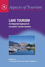 Lake Tourism : An Integrated Approach to Lacustrine Tourism Systems - C. Michael Hall