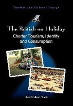 The British on Holiday : Charter Tourism, Identity and Consumption - Hazel Andrews