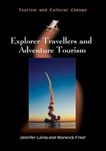 Explorer Travellers and Adventure Tourism - Jennifer Laing