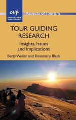 Tour Guiding Research : Insights, Issues and Implications - Betty Weiler
