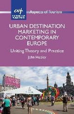 Urban Destination Marketing in Contemporary Europe : Uniting Theory and Practice - John Heeley
