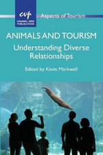 Animals and Tourism : Understanding Diverse Relationships