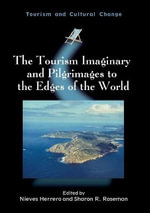 The Tourism Imaginary and Pilgrimages to the Edges of the World : Tourism and Cultural Change