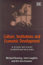Culture, Institutions and Economic Development : A Study of Eight European Regions - Michael Keating