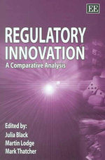 Regulatory Innovation : A Comparative Analysis
