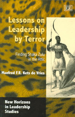Lessons on Leadership by Terror : Finding Shaka Zulu in the Attic : New Horizons in Leadership Studies Series - Manfred F. R. Kets de Vries