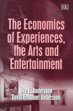 The Economics of Experiences, the Arts and Entertainment - Ake E. Andersson