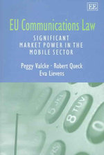EU Communications Law : Significant Market Power in the Mobile Sector - Peggy Valcke