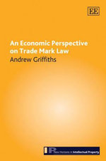 An Economic Perspective on Trade Mark Law : New Horizons in Intellectual Property Series - Andrew Griffiths