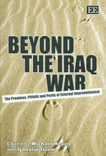 Beyond the Iraq War the Promises, Pitfalls and Perils of External Interventionism