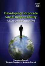 Developing Corporate Social Responsibility a European Perspective : Transform the Business of Your Life and the Life o... - Francesco Perrini