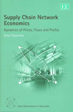 Supply Chain Network Economics : Dynamics of Prices, Flows, and Profits : New Logistics Compliance Requirements and Best Pra... - Anna Nagurney