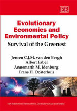 Evolutionary Economics and Environmental Policy : Survival of the Greenest - Jeroen C. J. M. van den Bergh