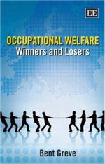 Occupational Welfare : Winners and Losers - Bent Greve