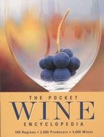 The Pocket Wine Encyclopedia : 100 Regions, 2000 Producers, 4000 Wines - Dannielle Doggett