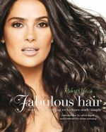 Fabulous Hair : Celebrity Hairstyling Techniques Made Simple - Robert Vetica