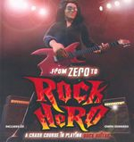 From Zero to Rock Hero : A Crash Course in Playing Rock Guitar - Owen Edwards