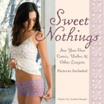 Sweet Nothings : Sew Your Own Camis, Undies and Other Lingerie - Valerie Van Arsdale Shrader