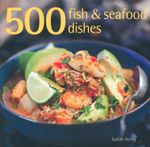 500 Fish & Seafood Dishes - Judith Fertig