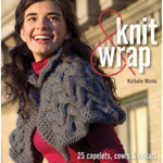 Knit and Wrap : 25 Capelets, Cowls and Collars - Nathalie Mornu