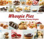 Whoopie Pies : Creamy, Dreamy Delights - Viola Goren