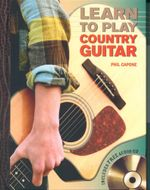 Learn to Play Country Guitar : Includes Audio CD - Phil Capone