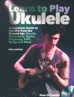 Learn to Play Ukulele : A Beginner's Guide to Playing Uke - Phil Capone