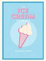 Ice Cream Machine Cookbook - Rosemary Moon